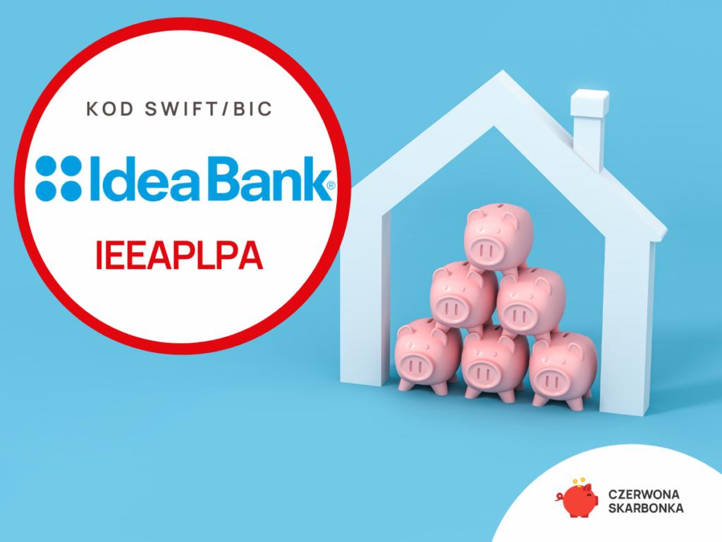 Idea Bank - kody SWIFT, IBAN oraz adres do przelewu