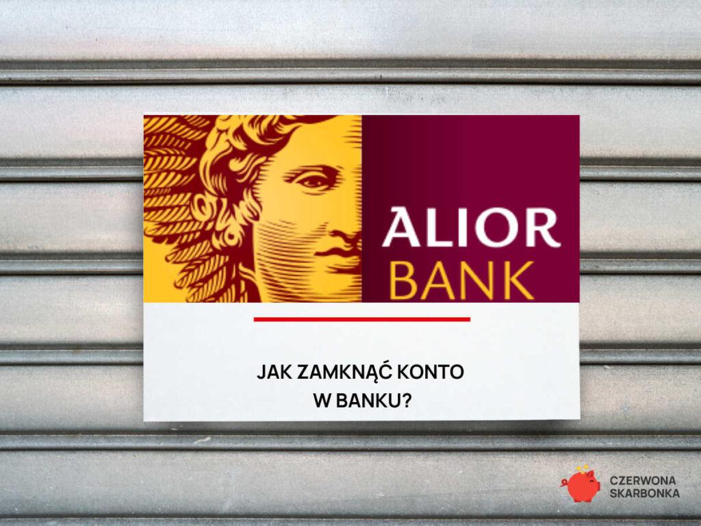 alior bank zamknięcie konta
