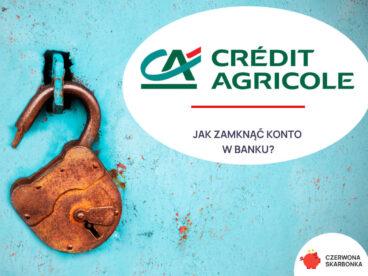 zamknięcie konta credit agricole