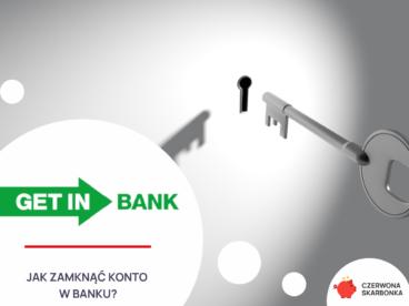 jak zamknąć konto w get in bank