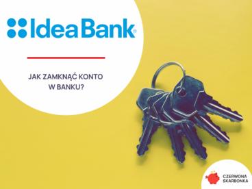 jak zamknąć konto w idea banku